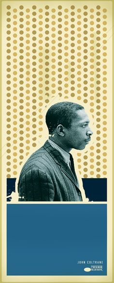 bartleby-company:  John Coltrane poster (via Music Posters  Mags)