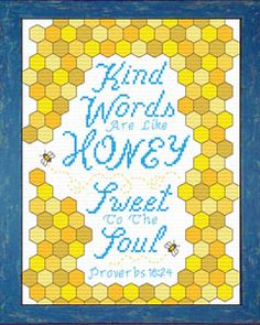 Cross Stitch Kits Sweet to the Soul Proverbs Cross Stitch Bible Verse> - Cross Stitch Bible Verse Proverbs Sweet to the Soul, Kind Words Are Like HONEY Sweet To The Soul. Cross Stitch Quotes, Cross Stitch Kits, Cross Stitch Designs, Cross Stitch Patterns, Bee Embroidery, Cross Stitch Embroidery, Embroidery Patterns, Cross Stitch Numbers, Quilt Labels