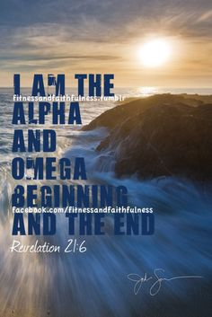 Revelation And HE said unto me, It is done. I am ALPHA and OMEGA, the beginning and the end. I will give unto him that is athirst of the fountain of the water of life freely. Jesus Is Lord, God Is, Word Of God, Jesus Quotes, Bible Quotes, Christian Faith, Christian Quotes, Jean 3 16, Revelation 21