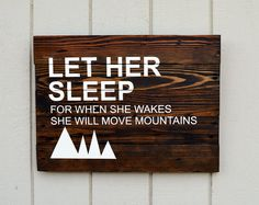 Let her sleep for when she wakes she will move mountains - Reclaimed Wood Planked Sign. This was made for a custom order for a rustic/ woodland