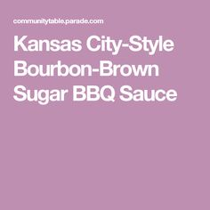 Kansas City-Style Bourbon-Brown Sugar BBQ Sauce