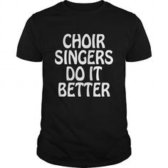 Awesome Tee Choir Singers Do it Better Glee Club Musician T-Shirt T shirts