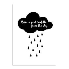 Interieur poster - Tekst Poster - Zwart Wit Poster - Rain is just confetti from the sky - Wanddecoratie - formaat DesignClaud A4 Poster, Confetti, Doodles, Rain, Sky, How To Make, Inspiration, Home Decor, Quotes