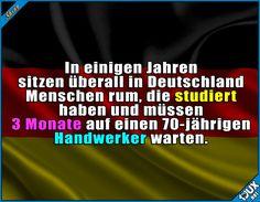 Wenn das so weiter geht... x.x  Sprüche #1jux #Deutschland #Sprüche #sowahr #Handwerker #Handwerksberufe #Studium #studieren
