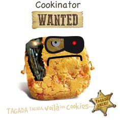 Nom d'un Tagada ! Rien ne l'arrête ce Cookinator. J'espère que vous aurez assez de cran pour n'en faire qu'une bouchée…  Capturez-le sur : http://www.tagadavoilalescookies.com/login-cook7911inator.html