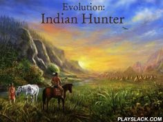 Evolution: Indian Hunter  Android Game - playslack.com , The act of the game Evolution: Indian hunter is in 1835 during transportation of Indians. Your work - to learn to Pre-Raphaelite and endure in brand-new conditions.