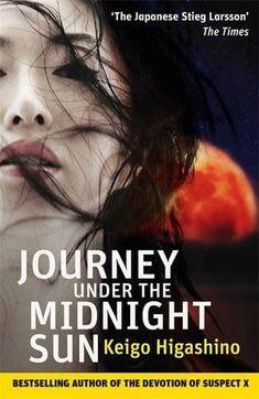 Journey Under the Midnight Sun by Keigo Higashino.