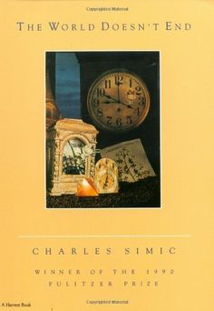 The World Doesn't End, Charles Simic