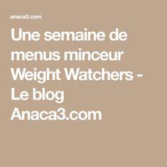 Une semaine de menus minceur Weight Watchers - Le blog Anaca3.com