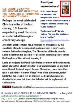 Diamonds and Dunghills: C.S. LEWIS - GUILTY OF INCLUSIVISM AND REJECTING THE PENAL SUBSTITUTIONARY ATONEMENT THEORY. http://www.pinterest.com/pin/540924605216638770/ Martin Luther is GUILTY OF REJECTING BIBLICAL INERRANCY. He freely acknowledged various factual inaccuracies and contradictions throughout the Bible. With that in mind, maybe it's time we vote him off of the evangelical island. Billy Graham Denies Jesus Is The ONLY WAY To The Father…
