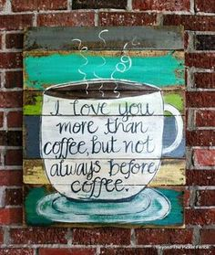 Pallet Sign Made By Coffee Lovers.