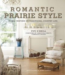 Romantic Prairie Style...the book my house is in!!! <3