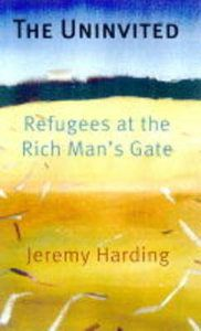 DECEMBER 10 Human Rights Day BOOK OF THE DAY Jeremy Harding, The Uninvited Refugees at Rich Man's Gate