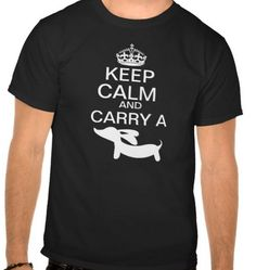 Keep Calm and Carry a Wiener Dog Tee