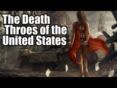 The Death Throes of the United States