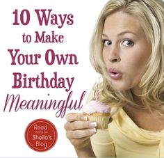 It's my birthday! We all want others to make us feel great on our birthday. But here are 10 things to do on your birthday yourself to make it meaningful.