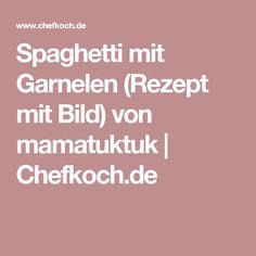 Spaghetti mit Garnelen (Rezept mit Bild) von mamatuktuk | Chefkoch.de