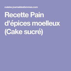 Recette Pain d'épices moelleux (Cake sucré)
