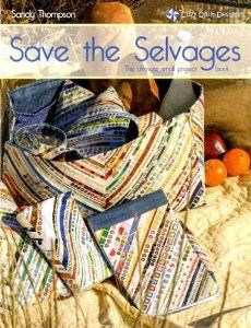 Amazon.com: SAVE THE SELVAGES Quilting Project Book Cozy Quilt Designs using Fabric Selvages for Small Projects: Arts, Crafts & Sewing