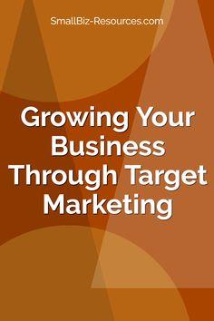 SmallBiz-Resources.com /  / Growing Your Business Through Target Marketing