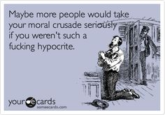 Hypocrites...they're everywhere