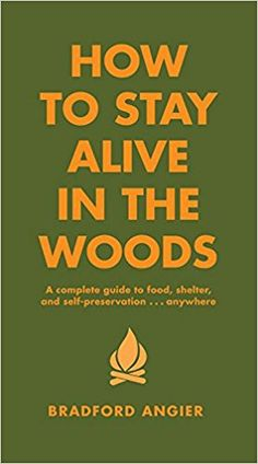 7f0c516cd9105f How to Stay Alive in the Woods  A Complete Guide to Food