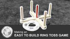 Making an easy to build Ring Toss Game
