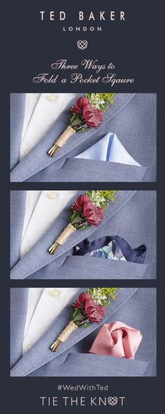 Ted's Three Ways to Fold a Pocket Square Pocket Square Folds, Men's Pocket Squares, Bindi, Tie The Knots, Bridal Boutique, On Your Wedding Day, Ted Baker, Groom, Pure Products