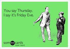 Happy Friday Eve!!!!!!  #fridayeve #goodmorning #awesomeadventures