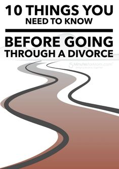 10 Things You Need To Know Before Going Through A Divorce - Honest advice if you or a friend is getting divorced #divorce