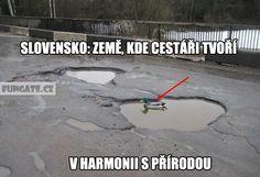 Slovensko: země, kde cestáři tvoří... Funny Memes, Jokes, Chuck Norris, I Laughed, Haha, Comedy, Fandom, Husky Jokes, Ha Ha