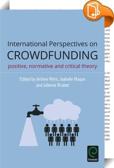 International Perspectives on Crowdfunding    :  Crowdfunding as an entrepreneurial phenomenon substitutes traditional sources of finance (banks, financial markets, governments) for the crowd. Socially and economically, it is challenging the traditional boundaries that have been set for centuries between industry, the financial sector, and the public. Though its basic principle cannot be considered as a radical innovation, crowdfunding as a rapidly growing practice calls for renewed ma...