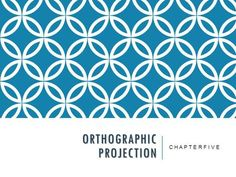 ORTHOGRAPHIC PROJECTION C H A P T E R F I V E. Technical Drawing with Engineering Graphics, 14/e Giesecke, Hill, Spencer, Dygdon, Novak, Lockhart, Goodman.