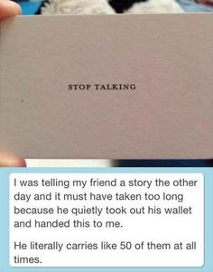 This business card: stop talking. (I can't believe I haven't gotten one of these yet, ha! Especially in the last year.)