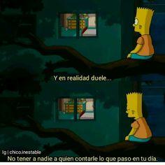 Bart. Frase I Am Sad, Sad Love, Sad Texts, Sad Heart, Spanish Phrases, Sad Wallpaper, Sad Anime, Cute Memes, Sad Girl
