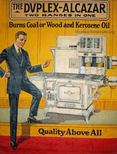 """""""Quality Above All"""" the duplex range for the Alcazar range company of Milwaukee c. 1910. Ad is a large 10' x 7' showroom display poster on exhibit at the Chudnow Museum in Milwaukee."""