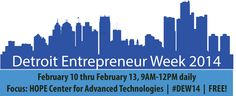 Detroit Entrepreneur Week 2014 - starting 2/10 at Focus: Hope CAT, Detroit - registration NOW OPEN for existing businesses with 2+ years of operation. Visit miceed.org for more info!