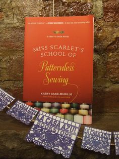 Miss Scarlett's School of Patternless Sewing by Kathy Cano-Murillo @LaCasaAzulBooks loves #LatinoLit