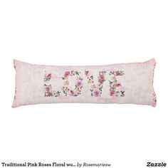 """Traditional Pink Roses Floral word """"Love"""" Body Pillow"""