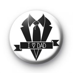 Black and White I Love Dad Button Badges pins