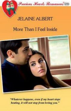 More Than I Feel Inside COMPLETED (Published by PHR)-Precious Hearts Romances - Wattpad - Wattpad