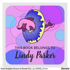 Cute Dolphin Donut in Pastel Colours Bookplate #Onmeprints #Zazzle #Zazzlemade #Zazzlestore #Cute #Dolphin #Donut #Pastel #Colours #Bookplate Pink Dolphin, Pastel Colours, School Fun, Different Shapes, Cute Designs, Some Fun, Make You Smile, Custom Stickers, Dolphins