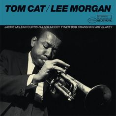 "Lee Morgan, Tom Cat LP, the track ""Twilight Mist"" is simply amazing."