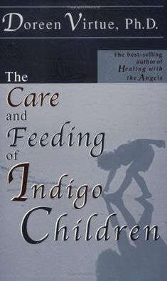 Click the Pin to Take the Indigo Children TestFind out if you are a Indigo Child or Adult The Care and Feeding of Indigo Children « Library User Group Should be required reading for all parents