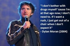 On getting older: | 23 Times Dylan Moran Perfectly Explained Life
