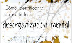 Cómo Identificar y Combatir la Desorganización Mental