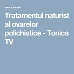 Tratamentul naturist al ovarelor polichistice - Tonica TV Alter, Good To Know, Remedies, Tv, Apothecary, Natural, Medicine, Therapy, The Body