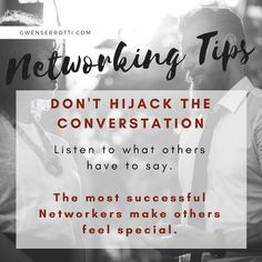 Networking Tip: Don't hijack the conversation. Listen to what others have to say. The most successful Networkers make others feel special. Conversation Topics, Conversation Starters, Business Networking, Career Development, It Network, Feeling Special, Introvert, Improve Yourself, Knowledge