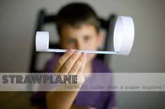 Straw plane - looks like science meets arts-n-crafts, good for our boys