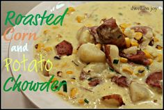 "Looks delicious. How important is the thyme, I wonder. ""Dwell on Joy: Roasted Corn & Potato Chowder"""